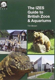 The IZES Guide to British Zoos & Aquariums, Paperback Book
