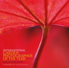 International Garden Photographer of the Year: Collection 8, Paperback Book