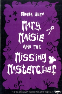 Mary, Maisie and the Missing Master Chef / Conflict at Cockleshore Castle, Paperback / softback Book