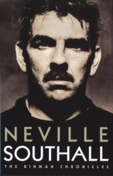 Neville Southall : The Binman Chronicles, Hardback Book