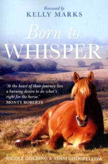 Born to Whisper : An Autobiography with Horses, Paperback Book
