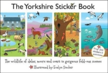 The Yorkshire Sticker Book : The Wildlife of Dales, Moors and Coast in Gorgeous Fold-Out Scenes, Paperback / softback Book