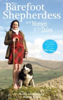The Barefoot Shepherdess : And the Women of the Dales, Paperback Book
