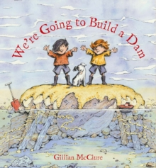 We're Going to Build a Dam, Paperback Book