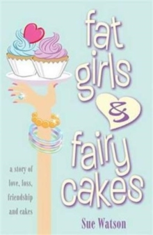 Fat Girls and Fairy Cakes, Paperback Book