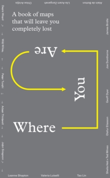 Where You Are : A Collection of Maps That Will Leave You Feeling Completely Lost, Multiple copy pack Book