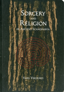 Sorcery and Religion in Ancient Scandinavia, Paperback Book