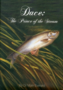 Dace : The Prince of the Stream, Hardback Book