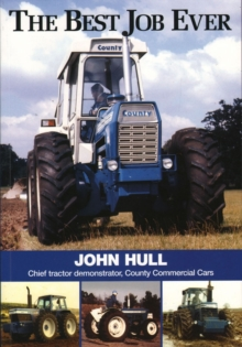 The Best Job Ever : Chief Tractor Demonstrator, County Commercial Cars, Paperback Book