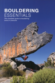 Bouldering essentials : The complete guide to bouldering, Paperback / softback Book