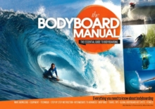 Bodyboard Manual : The Essential Guide to Bodyboarding, Paperback Book