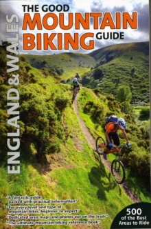 The Good Mountain Biking Guide : England & Wales, Paperback Book