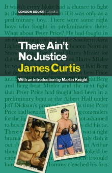 There Ain't No Justice, Hardback Book