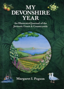 My Devonshire Year : An Illustrated Journal of the Jurassic Coast & Countryside, Hardback Book