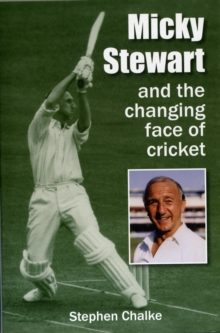 Micky Stewart and the Changing Face of Cricket, Hardback Book