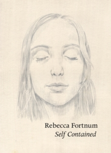 Rebecca Fortnum : Self Contained, Paperback / softback Book