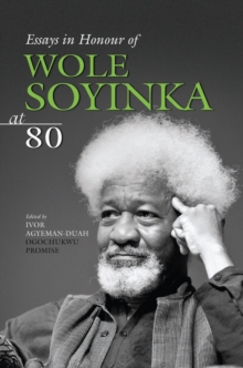 Essays in Honour of Wole Soyinka at 80, Paperback Book
