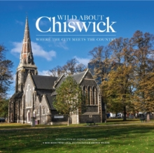 Wild About Chiswick, Hardback Book