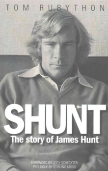 Shunt : The Life of James Hunt, Paperback Book