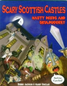 Scary Scottish Castles : Nasty Deeds & Skulduggery, Paperback Book