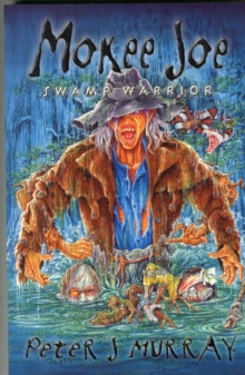 Mokee Joe Swamp Warrior, Paperback Book