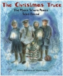 The Christmas Truce : The Place Where Peace Was Found, Paperback / softback Book