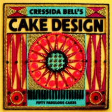 Cressida Bell's Cake Design : Fifty Fabulous Cakes, Paperback / softback Book