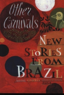 Other Carnivals : New Stories from Brazil, Paperback / softback Book