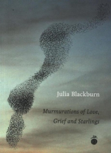 Murmurations of Love, Grief and Starlings, Paperback Book