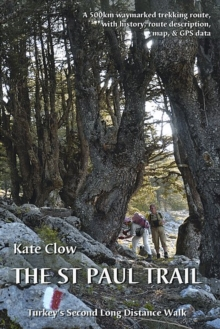 The St Paul Trail : Turkey's second long distance walk, Paperback Book