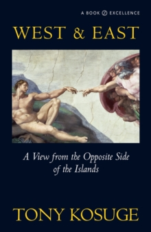 West & East : A View from the Opposite Side of the Islands, Paperback Book