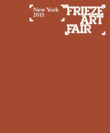 Frieze Art Fair New York Catalogue 2015, Paperback / softback Book