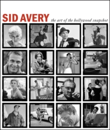 Sid Avery : The Art of the Hollywood Snapshot, Hardback Book