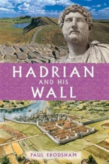 Hadrian and His Wall, Paperback Book