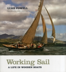 Working Sail : A Life in Wooden Boats, Hardback Book
