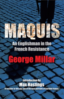 Maquis : An Englishman in the French Resistance, Paperback Book