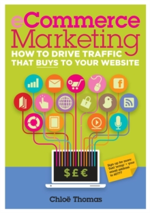 ECommerce Marketing : How to Drive Traffic That Buys to Your Website, Paperback Book