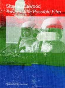 Shezad Dawood : Towards the Possible Film, Hardback Book
