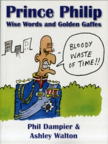 Prince Philip: Wise Words and Golden Gaffes, Paperback Book