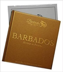 Barbados Heritage in Pictures, Hardback Book