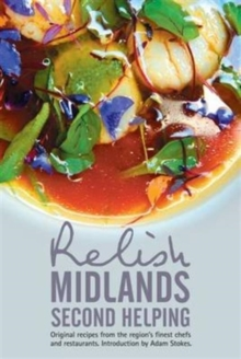 Relish Midlands - Second Helping: Original Recipes from the Region's Finest Chefs and Restaurants, Hardback Book