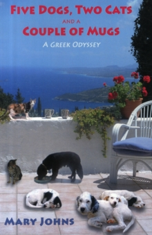 Five Dogs, Two Cats and a Couple of Mugs : A Greek Odyssey, Paperback Book