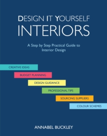 Design it Yourself Interiors : A Step by Step Practical Guide to Interior Design, Paperback Book