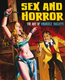 Sex And Horror: The Art Of Emanuele Taglietti, Paperback Book