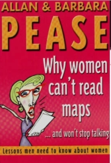 Why Women Can't Read Maps : Lessons Men Need to Know About Women, Paperback Book