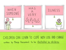 When Someone Has a Very Serious Illness : Children Can Learn to Cope with Loss & Change, Paperback / softback Book