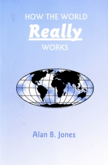 How the World Really Works, Paperback Book