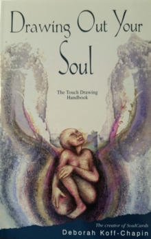 Drawing out Your Soul : The Touch Drawing Handbook, Paperback / softback Book
