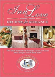 Inn Love : Recipes for Romance, Paperback Book