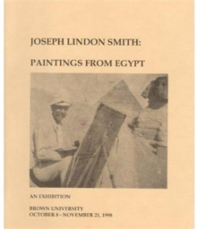 Joseph Lindon Smith : Paintings from Egypt, Paperback / softback Book